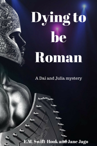Dying to be Roman - EM Swift-Hook Jane Jago