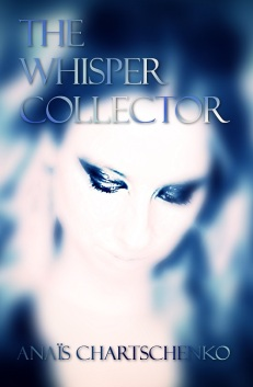 The Whisper Collector - Anais Chartschenko