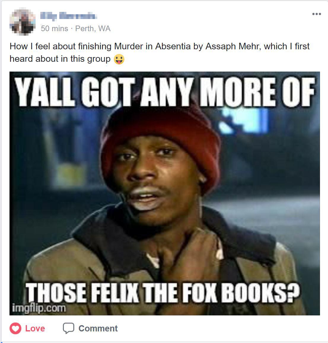 got any more felix anon omg! best meme ever! felix the fox mysteries